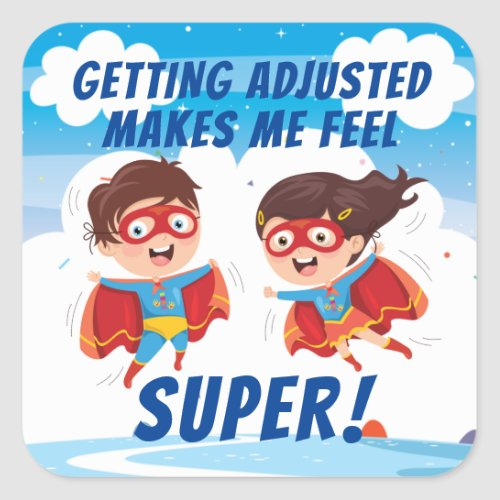 Getting Adjusted Makes Me Feel Super Chiropractic  Square Sticker