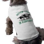 Getting afortunado en Kentucky Camisetas De Mascota