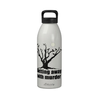 Getting Away with Murder Drinking Bottle