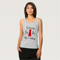 Getting Fit for My Wedding Tank Top for Bride