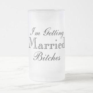 Getting Married Bitches wedding humor beer mug