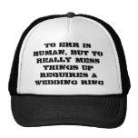 Getting Married HHAHAHAHAHA Trucker Hat