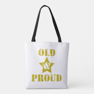 Getting Old Ain't for Sissies! Old & Proud! Tote Bag