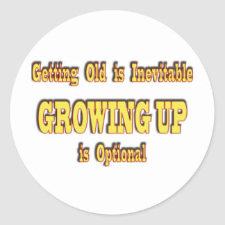 Getting Old and Growing Up Classic Round Sticker