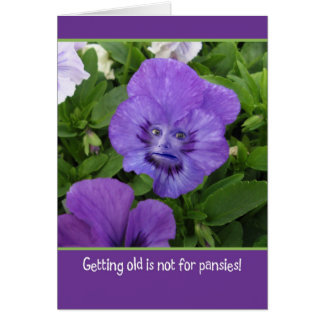 Getting Old is Not for Pansies-Funny Birthday Card