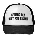 Getting old isn't for sissies mesh hats