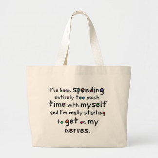 Getting on my nerves large tote bag