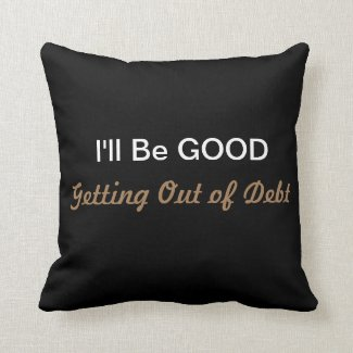 Getting Out of Debt pillow