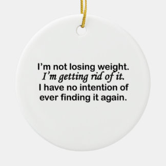 Getting Rid Of Weight Ceramic Ornament
