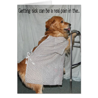 Getting Sick is a Pain Golden Get Well Greeting Card