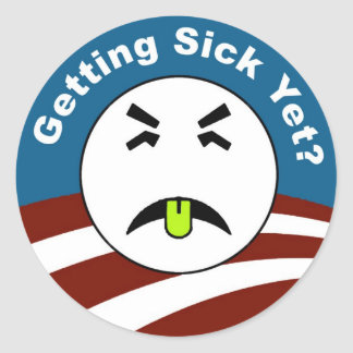 Getting Sick Yet? Classic Round Sticker