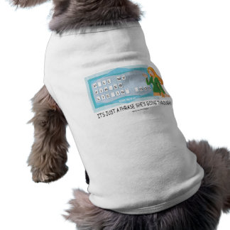 Getting Through A Phrase! Pet Clothing