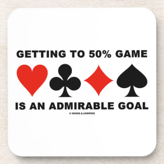 Getting To 50% Game Is An Admirable Goal Drink Coasters