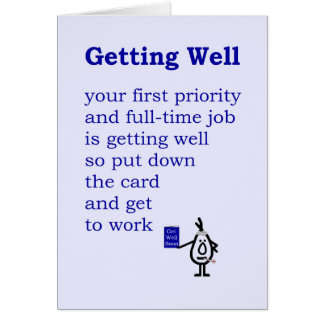 Getting Well - a funny Get Well Poem Card