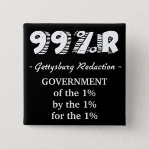 Gettysburg Address Government of 1% for 1% by 1% Pinback Button