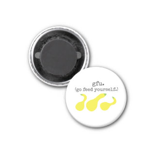 gfu./ go feed yourself. (squash) 1 inch round magnet