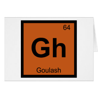Gh - Goulash Chemistry Periodic Table Symbol Card