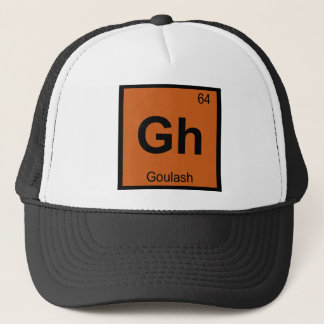 Gh - Goulash Chemistry Periodic Table Symbol Trucker Hat
