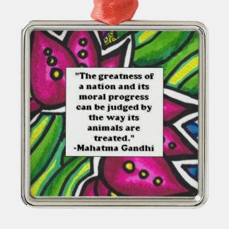 Ghandi animal quote metal ornament