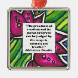 Ghandi animal quote square metal christmas ornament