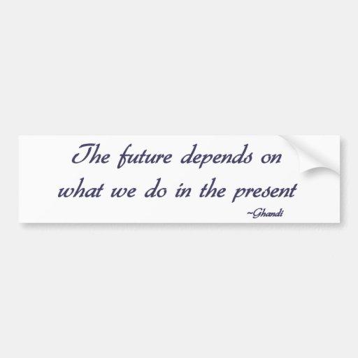 Ghandi inspirational quote Bumper sticker