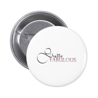 Ghetto Fabulous Button