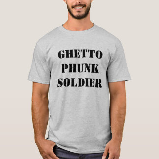 Ghetto Phunk Soldier T-Shirt