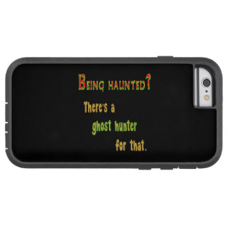 Ghost Hunter App For That (Black Background) Tough Xtreme iPhone 6 Case