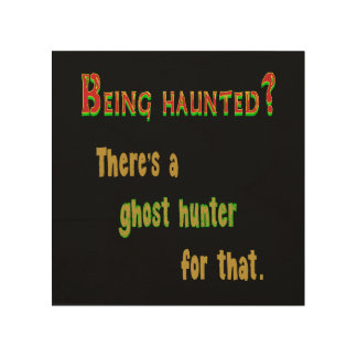 Ghost Hunter App For That (Black Background) Wood Wall Art
