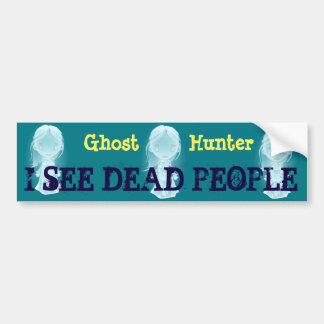 """""""Ghost Hunter"""" & """"I see dead people"""" with spirits Bumper Sticker"""