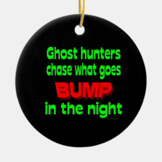Ghost Hunters Chase What Goes Bump Ceramic Ornament
