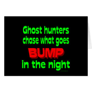 Ghost Hunters Chase What Goes Bump Greeting Cards