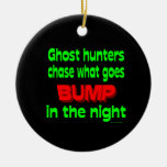 Ghost Hunters Chase What Goes Bump Christmas Ornament