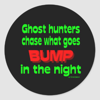 Ghost Hunters Chase What Goes Bump Round Sticker