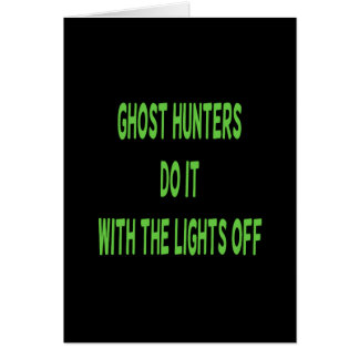 Ghost Hunters Do It  - Black Background Card