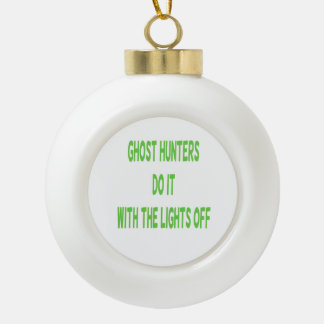 Ghost Hunters Do It Ceramic Ball Christmas Ornament