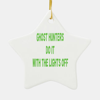 Ghost Hunters Do It Ceramic Ornament