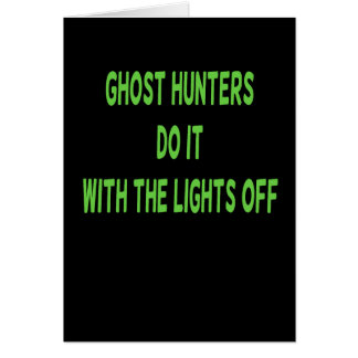Ghost Hunters Do It Greeting Card