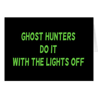 Ghost Hunters Do It Greeting Cards