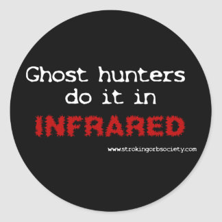 Ghost hunters do it in infrared classic round sticker