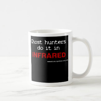 Ghost hunters do it in infrared coffee mug