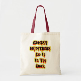 Ghost Hunters Do It In the dark Budget Tote Bag