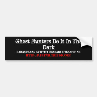 Ghost Hunters Do It In The Dark, Paranormal Act... Car Bumper Sticker