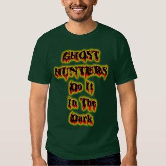 Ghost Hunters Do It In The Dark Tee Shirt