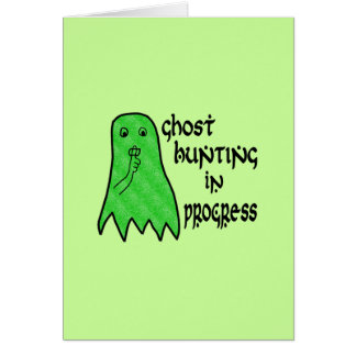 Ghost Hunting In Progress - Green Background Card
