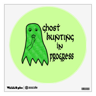 Ghost Hunting In Progress - Green Background Wall Decal