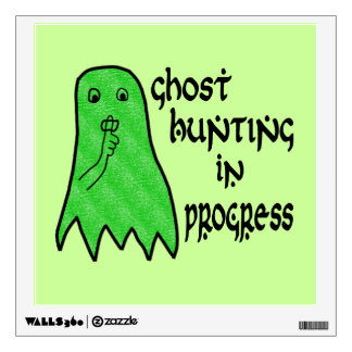 Ghost Hunting In Progress - Green Background Wall Sticker