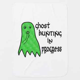Ghost Hunting In Progress - Pick Background Color Baby Blanket