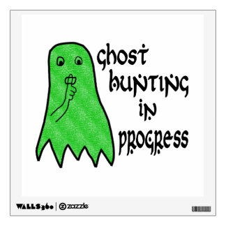 Ghost Hunting In Progress - Pick Background Color Wall Sticker