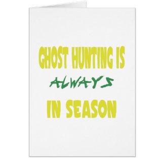Ghost Hunting Season Greeting Card